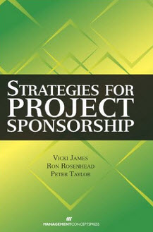 Strategies for Project Sponsorship by James, Rosenhead & Taylor. Published by Management Concepts
